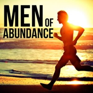 Welcome Men of Abundance Listeners