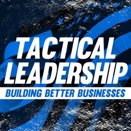 Welcome Tactical Leadership Podcast Listeners